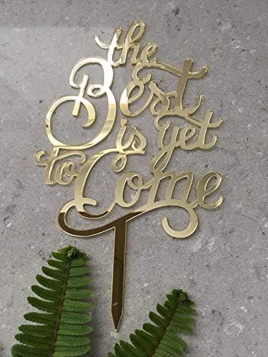 The Best Is Yet To Come Acrylic Gold Mirror Wedding Cake Topper by Tamengi