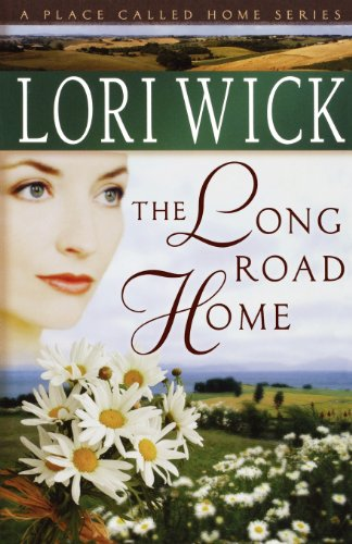 The Long Road Home (A Place Called Home Series #3)