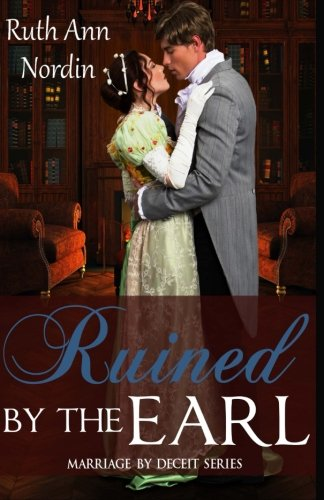 Ruined by the Earl (Marriage by Deceit) (Volume 3)