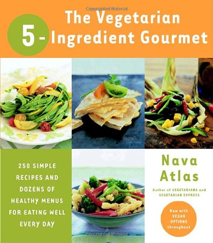 [PDF] Vegetarian 5-Ingredient Gourmet Free Download | Publisher : Clarkson Potter | Category : Cooking & Food | ISBN 10 : 076790690X | ISBN 13 : 9780767906906