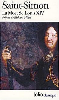 La Mort de Louis XIV (1715) : Mémoires, tome 3 par  Saint-Simon