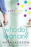 yada yada house of hope series - Who Do I Lean On? (Yada Yada House of Hope)