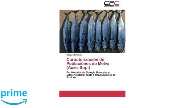 Caracterización de Poblaciones de Melva (Auxis Spp.): Amazon.es: CATANESE GAETANO: Libros