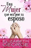 Una mujer que ora por su esposo (Spanish Edition)