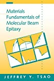 Materials Fundamentals of Molecular Beam Epitaxy, Tsao, Jeffrey Y., 0127016252