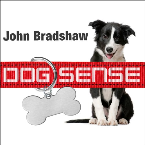 Dog Sense: How the New Science of Dog Behavior Can Make You a Better Friend to Your Pet by Tantor Audio