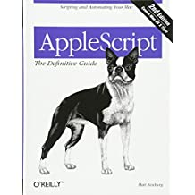 AppleScript: The Definitive Guide: Scripting and Automating Your Mac
