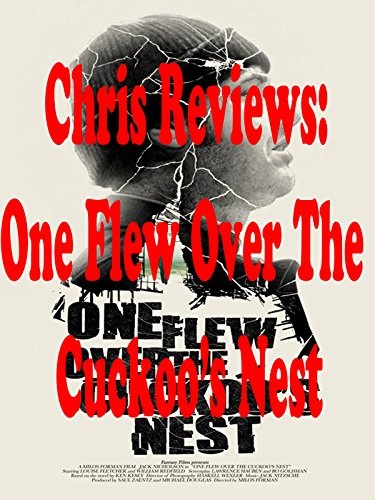 Review: Chris Reviews: One Flew Over The Cuckoo's Nest (One Flew Over The Cuckoos Nest Audiobook)