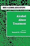 Alcohol Abuse Treatment, Watson, Ronald R., 0896032426