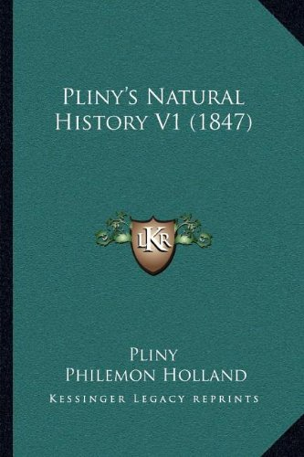 Read Online Pliny's Natural History V1 (1847) PDF