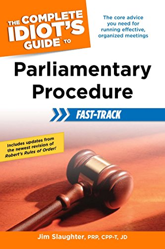 The Complete Idiot's Guide to Parliamentary Procedure Fast-Track: The Core Advice You Need for Running Effective, Organized Meetings (Statistics For Business & Economics Revised 12th Edition)