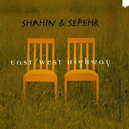 Shahin Sepehr East West Highway Best Of Amazon Com Music