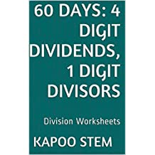 60 Division Worksheets with 4-Digit Dividends, 1-Digit Divisors: Math Practice Workbook (60 Days Math Division Series)