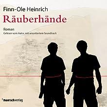 Räuberhände Hörbuch von Finn-Ole Heinrich Gesprochen von: Finn-Ole Heinrich
