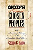 God's Almost Chosen Peoples: A Religious History of the American Civil War (Littlefield History of the Civil War Era)