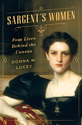 Sargent's Women: Four Lives Behind the Canvas ()