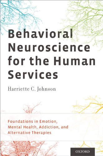 Download Behavioral Neuroscience for the Human Services: Foundations in Emotion, Mental Health, Addiction, and Alternative Therapies Pdf