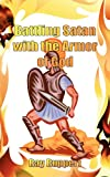 Battling Satan with the Armor of God, Ray Ruppert, 1481866745