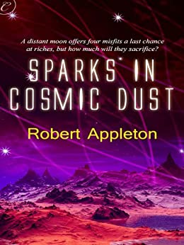 Sparks in Cosmic Dust (Cosmic Sparks) by [Appleton, Robert]