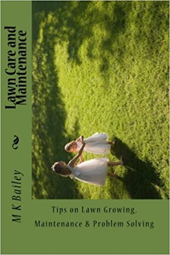 Download Lawn Care and Maintenance: Tips on Lawn Growing, Maintenance & Problem Solving EPUB