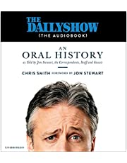 The Daily Show (the AudioBook): An Oral History as Told by Jon Stewart, the Correspondents, Staff and Guests