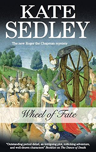 Wheel of Fate: A Roger the Chapman Medieval Mystery 19 (Roger the Chapman Mysteries)