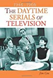 The Daytime Serials of Television, 1946-1960, Jim Cox, 0786449071