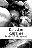 Russian Rambles, Isabel F. Hapgood, 1475038798