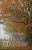 Chain Reaction, Jameson B. Erdossy, 1605637491