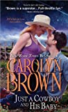 Just a Cowboy and His Baby, Carolyn Brown, 1402270186