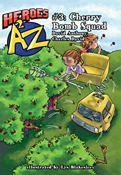 Heroes A2Z #3: Cherry Bomb Squad (Heroes A to Z, A Funny Chapter Book Series For Kids) by [Anthony, David, David Clasman, Charles]