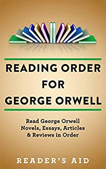 george orwell bibliography essays Every time i've taught george orwell's famous 1946 essay on misleading orwell's essay click the donate button and support open culture we thank you.