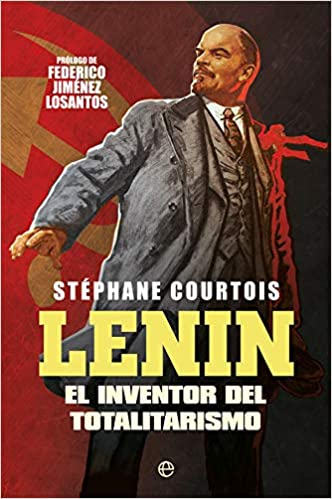 Lenin: El inventor del totalitarismo de Stéphane Courtois