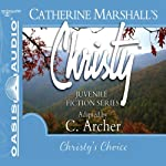 Christy's Choice: Christy Series, Book 6 | Catherine Marshall,C. Archer (adaptation)