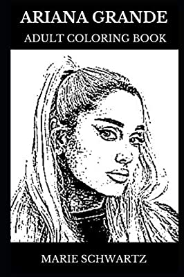 Ariana Grande Adult Coloring Book: Beautiful Millennial Singer and Cute Iconic Artist, Legendary Pop Sensation and Billboard Star Inspired Adult Coloring Book (Ariana Grande Books)