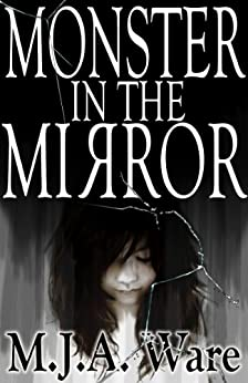 Monster in the Mirror and other Short Stories - Includes Extended Previews of Super Zombie Juice Mega Bomb and The Little Wooden Chair by [Ware, MJA]