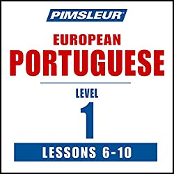 Pimsleur Portuguese (European) Level 1, Lessons 6-10