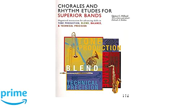 Chorales and Rhythm Etudes for Superior Bands: Quincy C. Hilliard ...