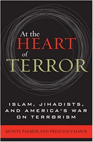 Kostenloser Buch-Download At the Heart of Terror: Islam, Jihadists, and America's War on Terrorism by Monte Palmer ePub