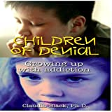 Children of Denial: Growing Up with Addiction