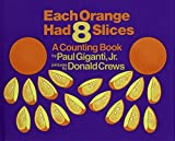 img - for Each Orange Had 8 Slices by Paul, Jr. Giganti (1992-03-27) book / textbook / text book