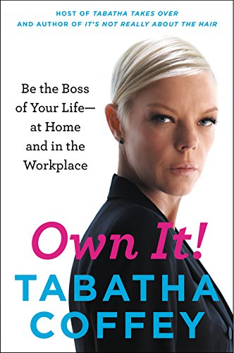 Download Own It!: Be the Boss of Your Life-at Home and in the Workplace pdf