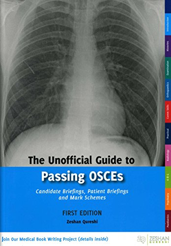 The Unofficial Guide to Passing OSCEs: Candidate Briefings, Patient Briefings and Mark Schemes (Unofficial Guides to Medicine)