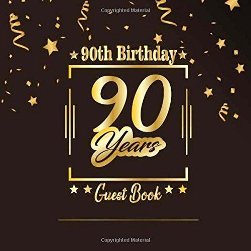 !B.e.s.t 90th Birthday Guest Book: Happy Birthday Celebrating 90 Years. Message Log Keepsake Notebook Diary F Z.I.P