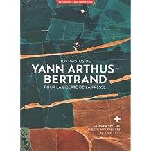 Yann arthus bertrand - 100 photos pour la liberte de la presse
