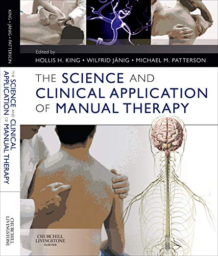 The Science and Clinical Application of Manual Therapy (A Manual Of Diseases Of The Nervous System)