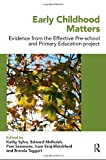 Early Childhood Matters : Evidence from the Effective Pre-School and Primary Education Project, , 0415482437