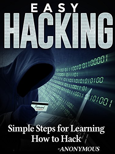 Hacking easy hacking simple steps for learning how to hack hacking easy hacking simple steps for learning how to hack hacking book 3 ccuart Gallery