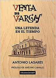 Venta de Vargas. Una leyenda en el tiempo: Amazon.es