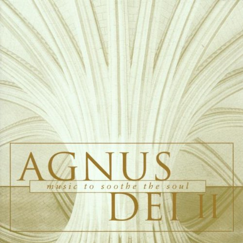 Cover of Agnus Dei 2: Music to Soothe the Soul